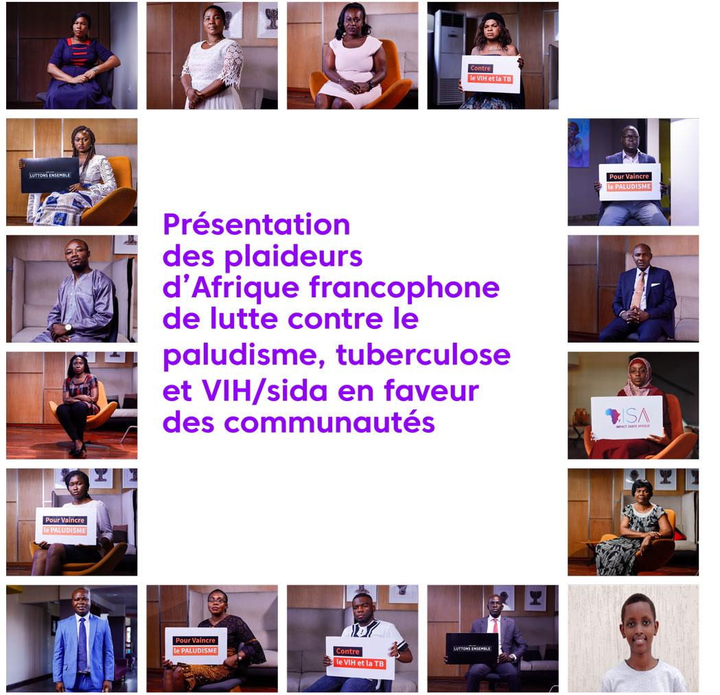PRÉSENTATION DES PLAIDEURS D'AFRIQUE FRANCOPHONE DE LUTTE CONTRE LE PALUDISME, TUBERCULOSE ET VIH/SIDA EN FAVEUR DES COMMUNAUTÉS